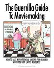 The Guerrilla Guide to Moviemaking Cover Image