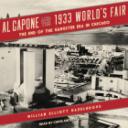 Al Capone and the 1933 World's Fair: The End of the Gangster Era in Chicago Cover Image