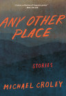 Any Other Place: Stories Cover Image