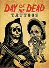 Day of the Dead Tattoos [With Tattoos] (Dover Tattoos) Cover Image