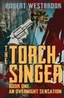 The Torch Singer, Book One: An Overnight Sensation Cover Image