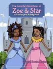 The Colorful Adventures of Zoe & Star: An Activity and Coloring Book Cover Image