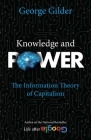 Knowledge and Power: The Information Theory of Capitalism and How it is Revolutionizing our World Cover Image