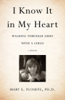 I Know It in My Heart: Walking Through Grief with a Child Cover Image