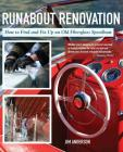 Runabout Renovation: How to Find and Fix Up an Old Fiberglass Speedboat Cover Image