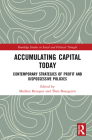 Accumulating Capital Today: Contemporary Strategies of Profit and Dispossessive Policies (Routledge Studies in Social and Political Thought) Cover Image
