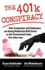 The 401k Conspiracy: How Companies and Employees Are Being Robbed by Wall Street as the Government Looks the Other Way Cover Image