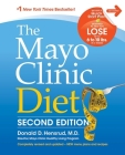 The Mayo Clinic Diet, 2nd Edition: Completely Revised and Updated - New Menu Plans and Recipes Cover Image