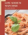 365 Yummy Low-Sodium Main Dish Recipes: Cook it Yourself with Yummy Low-Sodium Main Dish Cookbook! Cover Image