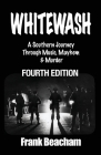 Whitewash: A Southern Journey Through Music, Mayhem and Murder Cover Image