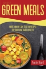 Simple Green Meals: More Than 100 Easy to Follow Recipes For Your Plant Based Lifestyle Cover Image