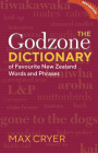 The Godzone Dictionary: Of Favourite New Zealand Words and Phrases Cover Image