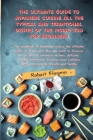 The Ultimate Guide to Japanese Cuisine All the Typical and Traditional Dishes of the Rising Sun for Beginners: The cookbook of japanese cuisine the ul Cover Image
