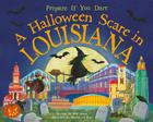 A Halloween Scare in Louisiana: Prepare If You Dare Cover Image