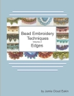 Bead Embroidery Techniques Volume 2 - Edges Cover Image