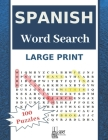 Large Print Spanish Word Search: Have Fun With 100 Stress-Relieving Puzzles for Adults and Kids (8.5