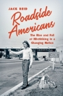 Roadside Americans: The Rise and Fall of Hitchhiking in a Changing Nation Cover Image