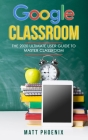Google Classroom: The 2020 ultimate user guide to master classroom Cover Image