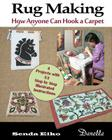 Rug Making: How Anyone Can Hook a Carpet Cover Image