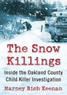 The Snow Killings: Inside the Oakland County Child Killer Investigation Cover Image