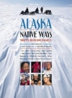 Alaska Native Ways: What the Elders Have Taught Us Cover Image