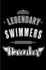 Legendary Swimmers are born in November: Blank Lined Journal Notebooks Diary as Appreciation, Birthday, Welcome, Farewell, Thank You, Christmas, Gradu Cover Image
