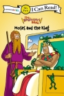 The Beginner's Bible Moses and the King: My First (I Can Read! / The Beginner's Bible) Cover Image