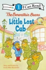 The Berenstain Bears and the Little Lost Cub (I Can Read Books: Level 1) Cover Image