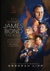 The Ultimate James Bond Fan Book: Fun, Facts, & Trivia About the James Bond Movies Cover Image