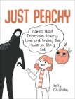 Just Peachy: Comics About Depression, Anxiety, Love, and Finding the Humor in Being Sad Cover Image