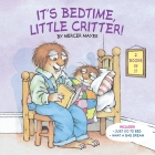 It's Bedtime, Little Critter (Little Critter) Cover Image