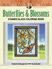 Creative Haven Butterflies and Blossoms Stained Glass Coloring Book (Creative Haven Coloring Books) Cover Image