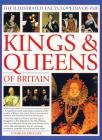 The Illustrated Encyclopedia of Kings & Queens: The Most Comprehensive Visual Encyclopedia of Every King and Queen of Britain, from Saxon Times Throug Cover Image