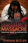 Americas Massacre The Sequel: Surviving Mass Incarceration Cover Image