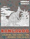 Mandala Coloring for Pencils and Markers for Adults - Animals - Kangaroo Cover Image