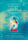 Spiritual Rhythms for the Enneagram: A Handbook for Harmony and Transformation Cover Image