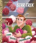 Too Many Tribbles! (Star Trek) (Little Golden Book) Cover Image