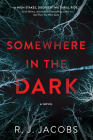 Somewhere in the Dark: A Novel Cover Image