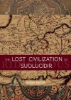 The Lost Civilization of Suolucidir Cover Image
