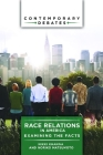 Race Relations in America: Examining the Facts (Contemporary Debates) Cover Image