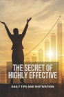 The Secret Of Highly Effective: Daily Tips And Motivation: Strengths And Weaknesses For Greater Success Cover Image