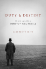 Duty and Destiny: The Life and Faith of Winston Churchill (Library of Religious Biography (Lrb)) Cover Image