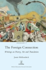 The Foreign Connection: Writings on Poetry, Art and Translation (Transcript #17) Cover Image