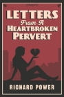 Letters from a Heartbroken Pervert Cover Image