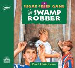 The Swamp Robber (Sugar Creek Gang #1) Cover Image