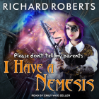 Please Don't Tell My Parents I Have a Nemesis Cover Image