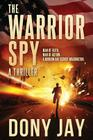 The Warrior Spy: A Thriller (Warrior Spy Thriller #1) Cover Image