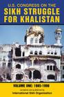 U.S. Congress on the Sikh Struggle for Khalistan: Volume One 1985 - 1998 Cover Image