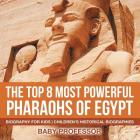 The Top 8 Most Powerful Pharaohs of Egypt - Biography for Kids - Children's Historical Biographies Cover Image