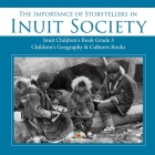 The Importance of Storytellers in Inuit Society - Inuit Children's Book Grade 3 - Children's Geography & Cultures Books Cover Image